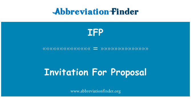 IFP: Invitation For Proposal