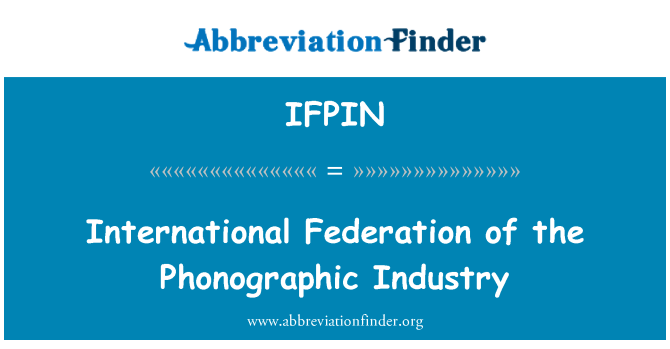 IFPIN: International Federation of the Phonographic Industry