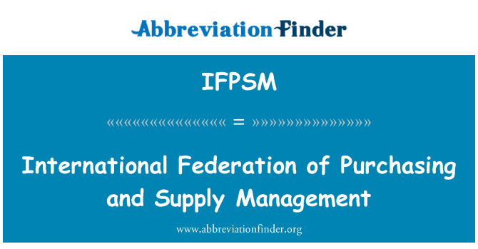IFPSM: International Federation of Purchasing and Supply Management