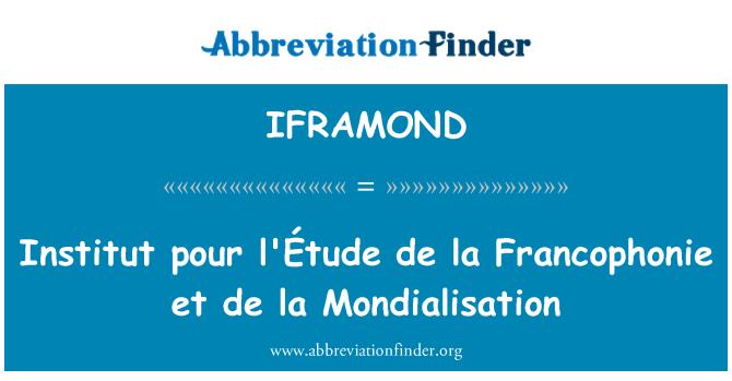 IFRAMOND: Institut pour l'Étude de la Francophonie et de la Mondialisation