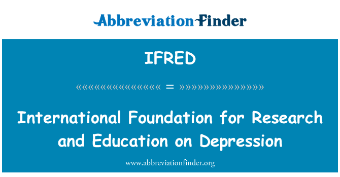 IFRED: International Foundation for Research and Education on Depression
