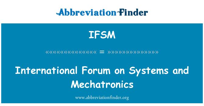 IFSM: International Forum on Systems and Mechatronics