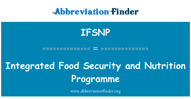 IFSNP: Integrated Food Security and Nutrition Programme