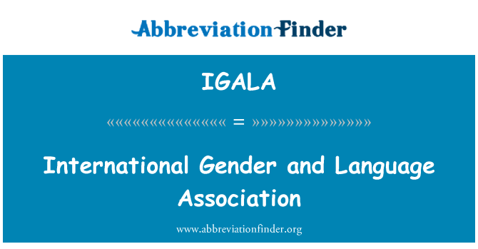 IGALA: International Gender and Language Association