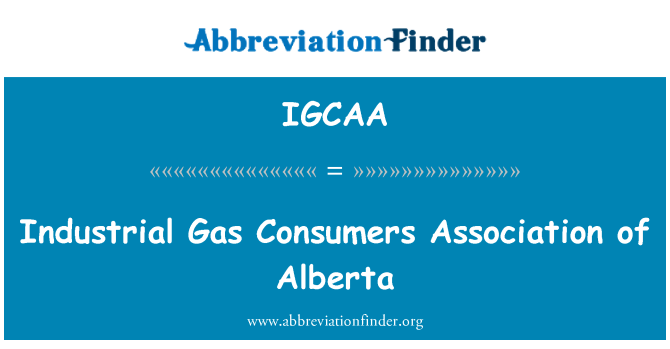 IGCAA: Industrial Gas Consumers Association of Alberta