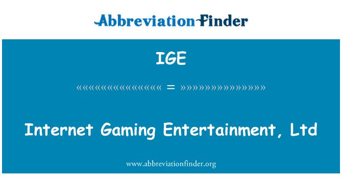 IGE: Internet Gaming Entertainment, Ltd