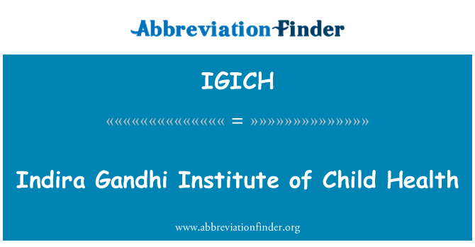 IGICH: Indira Gandhi Institute of Child Health