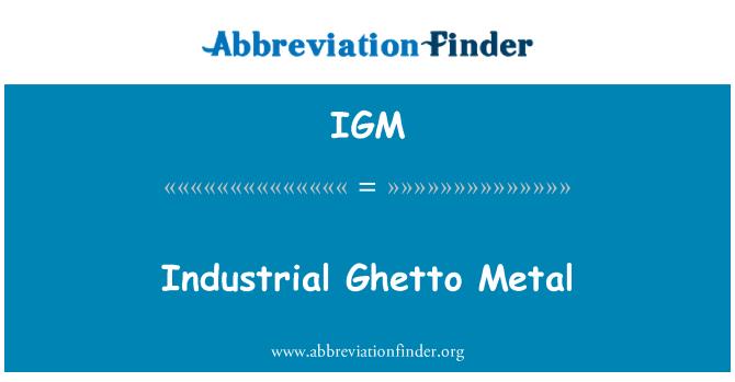 IGM: Industrial Ghetto Metal