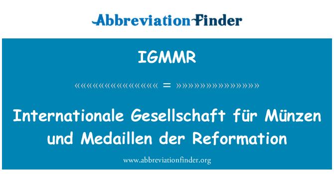 IGMMR: Internationale Gesellschaft für Münzen und Medaillen der Reformation