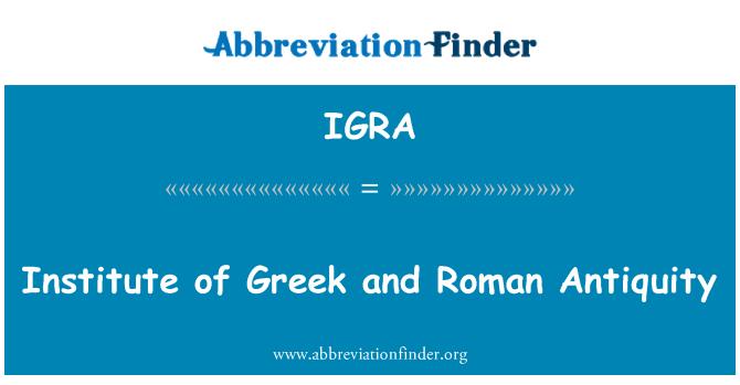 IGRA: Enstitüsü, Yunan ve Roma antik