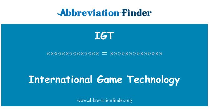 IGT: International Game Technology
