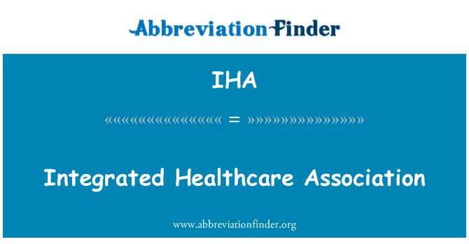 IHA: Integrated Healthcare Association