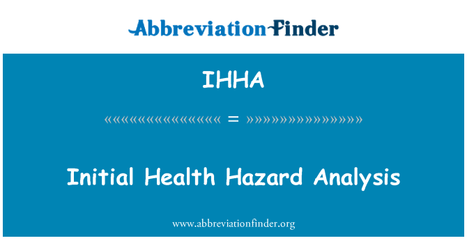 IHHA: Initial Health Hazard Analysis