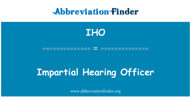 IHO: Impartial Hearing Officer
