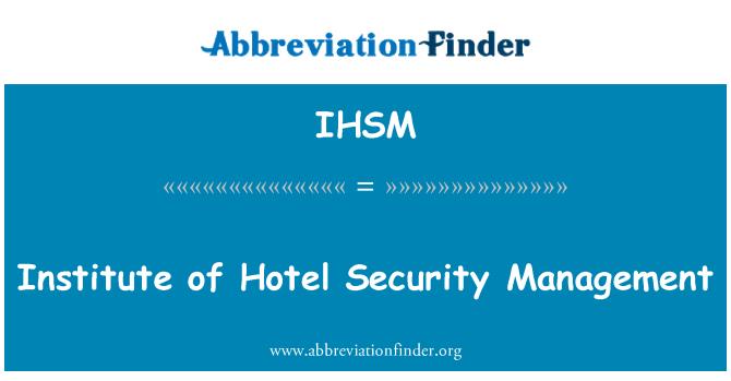 IHSM: Hotel Enstitüsü güvenlik yönetimi