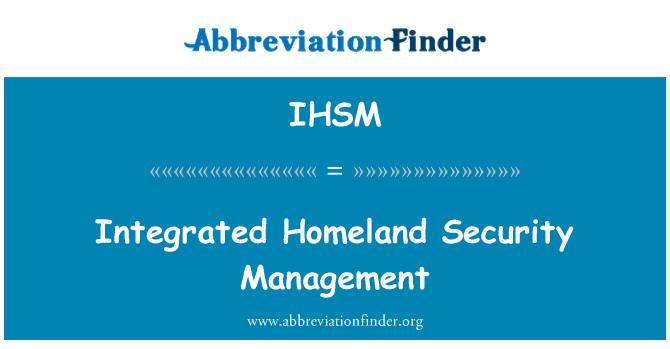 IHSM: Entegre Anayurt güvenlik yönetimi