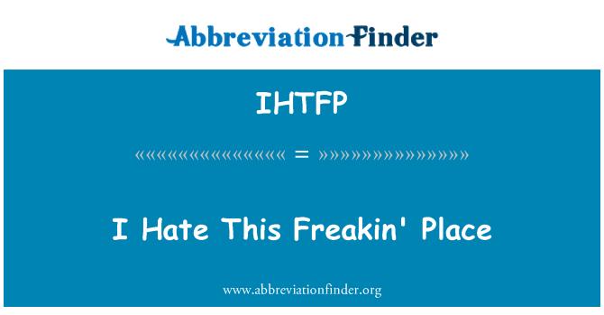 IHTFP: Odio este maldito lugar