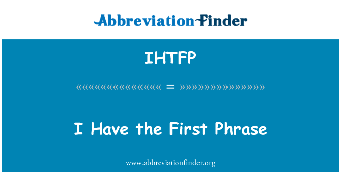 IHTFP: Tengo la primera frase