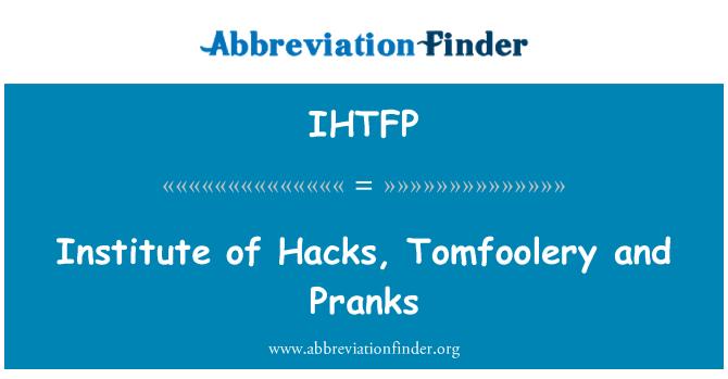 IHTFP: Instituto de Hacks, payasadas y bromas