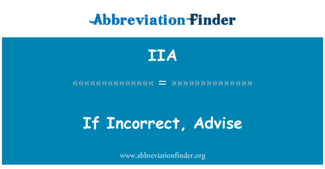 IIA: If Incorrect, Advise