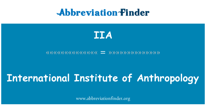 IIA: International Institute of Anthropology