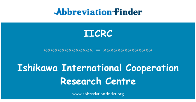 IICRC: Ishikawa uluslararası işbirliği Araştırma Merkezi
