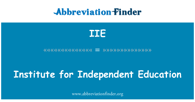 IIE: Institute for Independent Education