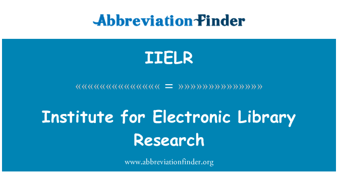IIELR: Institute for Electronic Library Research