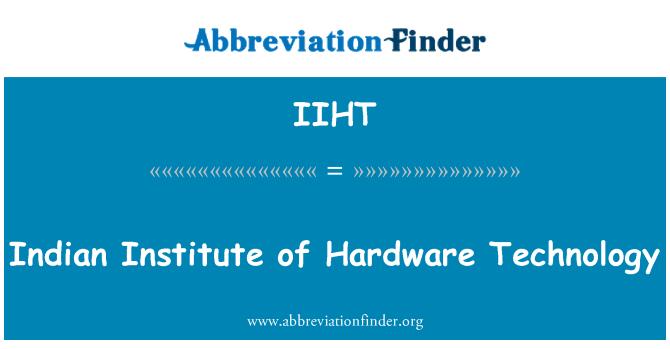 IIHT: Indian Institute of Hardware Technology