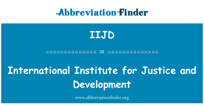 IIJD: International Institute for Justice and Development