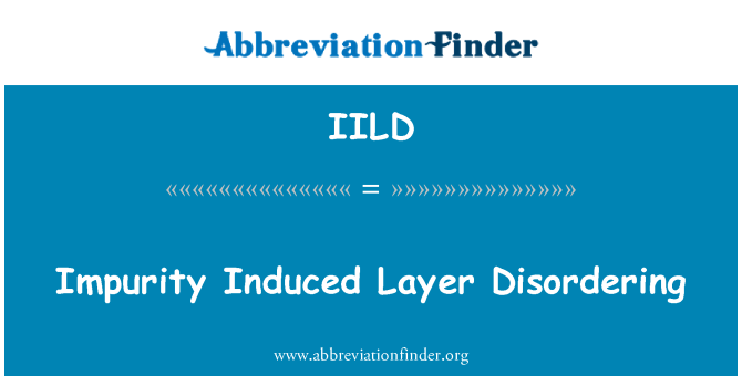 IILD: Impurity Induced Layer Disordering