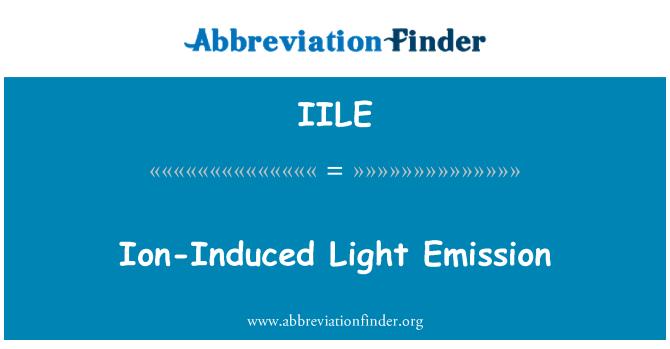 IILE: Ion-Induced Light Emission