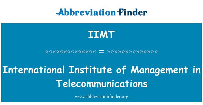 IIMT: International Institute of Management in Telecommunications