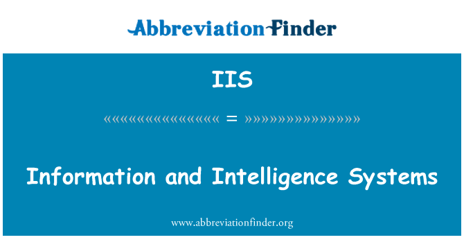 IIS: Information and Intelligence Systems