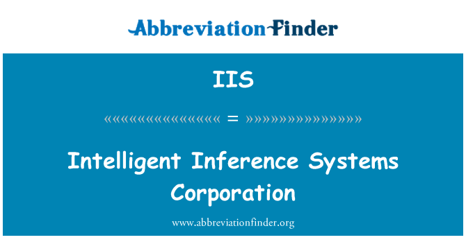 IIS: Intelligent Inference Systems Corporation