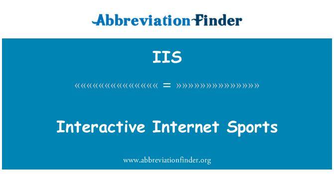 IIS: Interactive Internet Sports