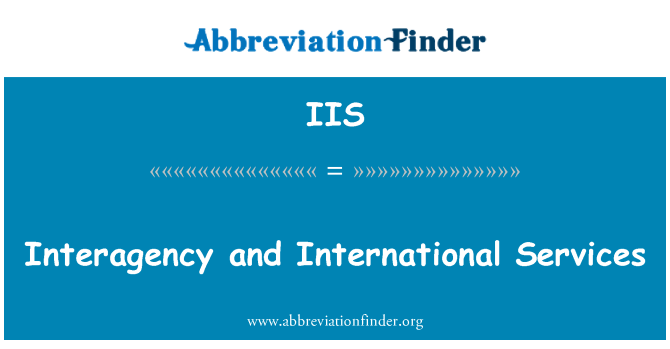 IIS: Interagency and International Services