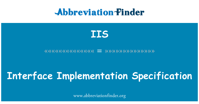 IIS: Interface Implementation Specification