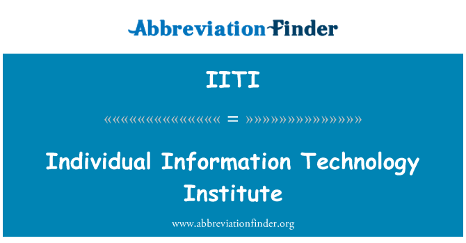 IITI: Individual Information Technology Institute