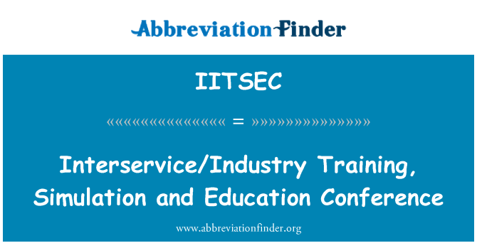 IITSEC: Interservice/Industry Training, Simulation and Education Conference