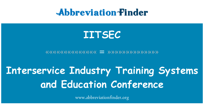 IITSEC: Interservice Industry Training Systems and Education Conference