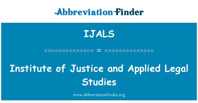 IJALS: Institute of Justice and Applied Legal Studies