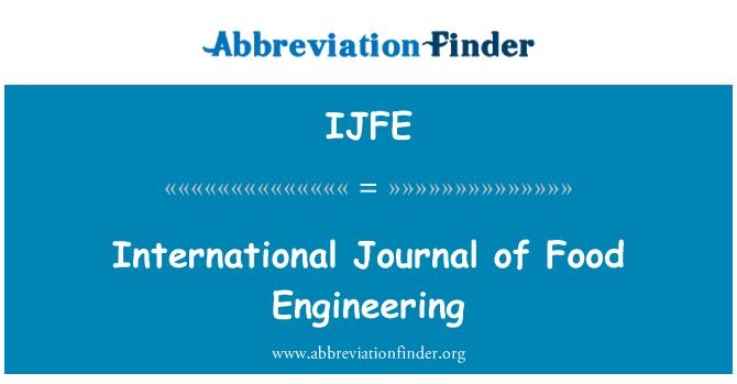 Ijfe Definition International Journal Of Food Engineering Abbreviation Finder