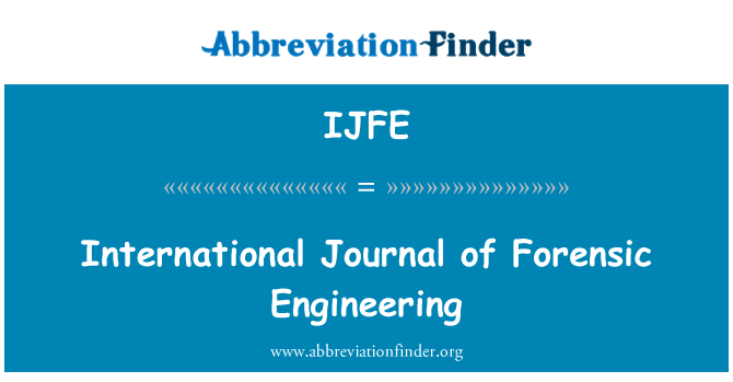 IJFE: International Journal of Forensic Engineering