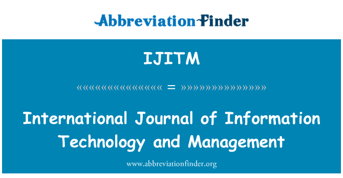 IJITM: International Journal of Information Technology and Management