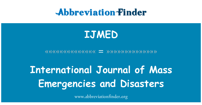 IJMED: International Journal of Mass Emergencies and Disasters