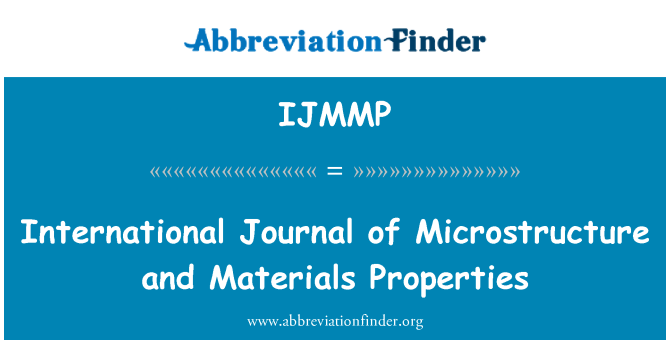 IJMMP: International Journal of Microstructure and Materials Properties