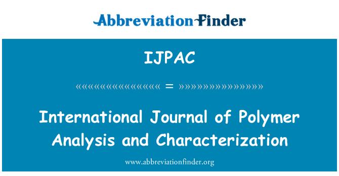 IJPAC: International Journal of Polymer Analysis and Characterization