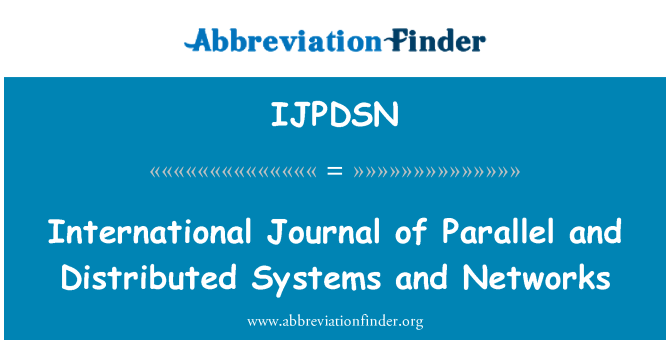 IJPDSN: International Journal of Parallel and Distributed Systems and Networks