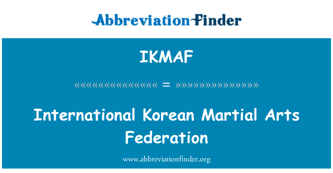 IKMAF: International Korean Martial Arts Federation